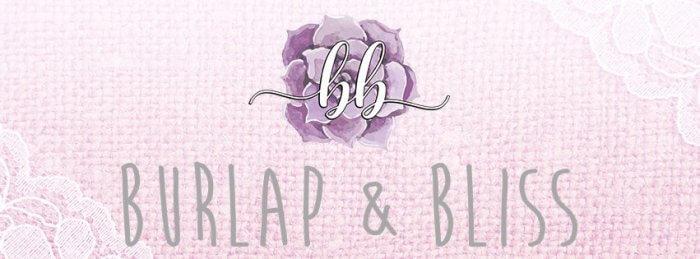 Introducing Burlap & Bliss!